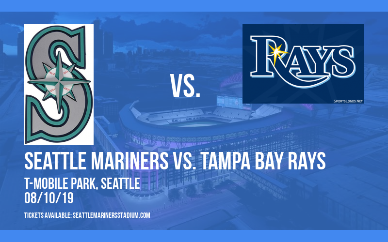 Seattle Mariners vs. Tampa Bay Rays at T-Mobile Park