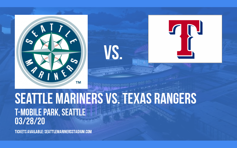 Seattle Mariners vs. Texas Rangers [CANCELLED] at T-Mobile Park