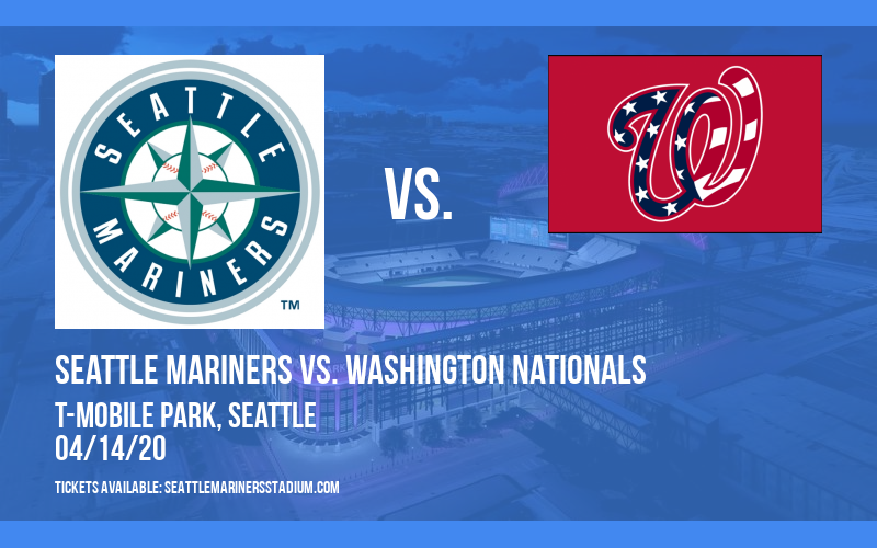 Seattle Mariners vs. Washington Nationals [CANCELLED] at T-Mobile Park