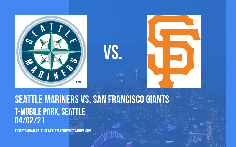 Seattle Mariners vs. San Francisco Giants at T-Mobile Park
