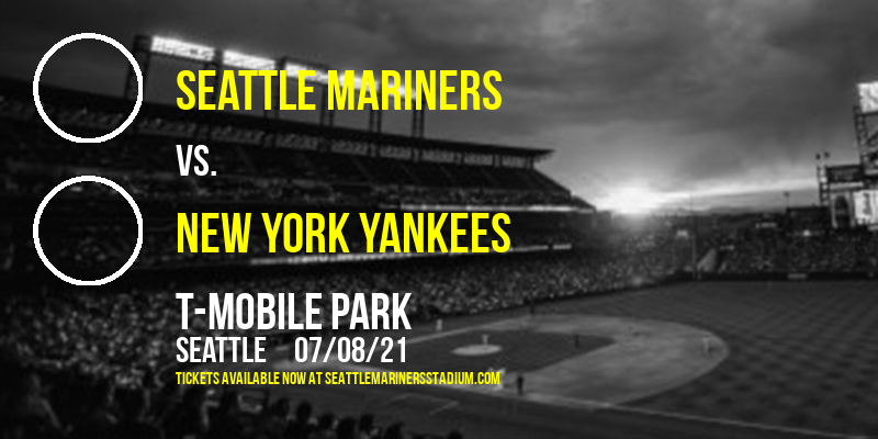 Seattle Mariners vs. New York Yankees at T-Mobile Park