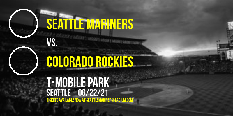 Seattle Mariners vs. Colorado Rockies at T-Mobile Park