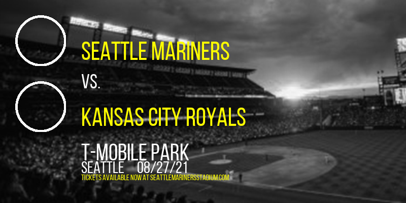 Seattle Mariners vs. Kansas City Royals at T-Mobile Park
