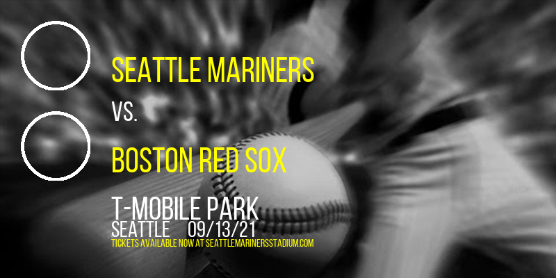 Seattle Mariners vs. Boston Red Sox at T-Mobile Park