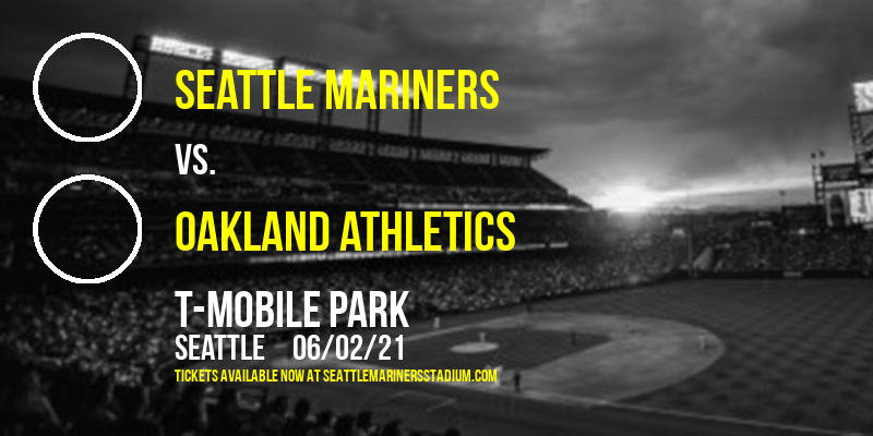 Seattle Mariners vs. Oakland Athletics [CANCELLED] at T-Mobile Park