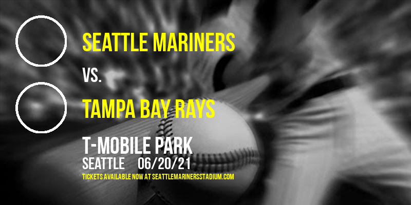 Seattle Mariners vs. Tampa Bay Rays [CANCELLED] at T-Mobile Park