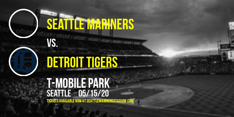 Seattle Mariners vs. Detroit Tigers at T-Mobile Park