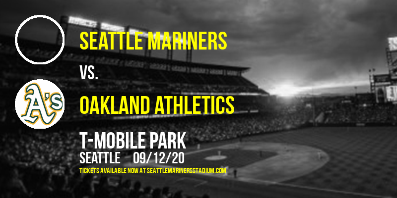Seattle Mariners vs. Oakland Athletics at T-Mobile Park